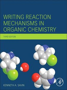 Foto Cover di Writing Reaction Mechanisms in Organic Chemistry, Ebook inglese di Kenneth A. Savin, edito da Elsevier Science