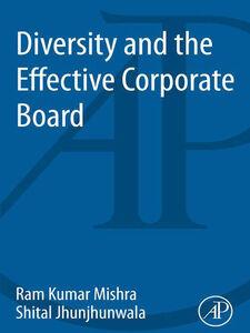 Ebook in inglese Diversity and the Effective Corporate Board Jhunjhunwala, Shital , Mishra, Ram Kumar