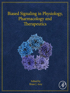 Foto Cover di Biased Signaling in Physiology, Pharmacology and Therapeutics, Ebook inglese di Brian J Arey, edito da Elsevier Science