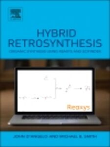 Foto Cover di Hybrid Retrosynthesis, Ebook inglese di John D'Angelo,Michael B. Smith, edito da Elsevier Science