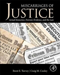 Miscarriages of Justice: Actual Innocence, Forensic Evidence, and the Law - cover