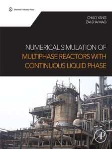 Ebook in inglese Numerical Simulation of Multiphase Reactors with Continuous Liquid Mao, Zai-Sha , Yang, Chao