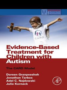 Ebook in inglese Evidence-Based Treatment for Children with Autism Granpeesheh, Doreen , Kornack, Julie , Najdowski, Adel C. , Tarbox, Jonathan