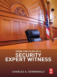 Foto Cover di From the Files of a Security Expert Witness, Ebook inglese di Charles A. Sennewald, edito da Elsevier Science