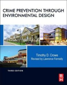 Foto Cover di Crime Prevention Through Environmental Design, Ebook inglese di Timothy Crowe,Lawrence Fennelly, edito da Elsevier Science