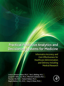 Ebook in inglese Practical Predictive Analytics and Decisioning Systems for Medicine Miner, Gary , Miner, Linda , Nisbet, Robert , Walton, Nephi
