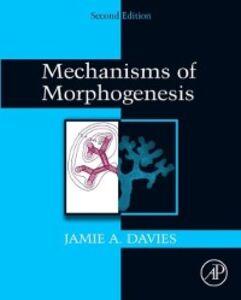Ebook in inglese Mechanisms of Morphogenesis Davies, Jamie