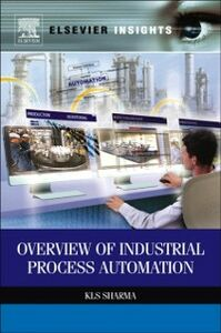 Foto Cover di Overview of Industrial Process Automation, Ebook inglese di K.L.S. Sharma, edito da Elsevier Science