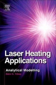 Foto Cover di Laser Heating Applications, Ebook inglese di Bekir Yilbas, edito da Elsevier Science