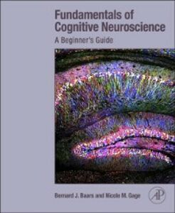 Ebook in inglese Fundamentals of Cognitive Neuroscience Baars, Bernard , Gage, Nicole M.