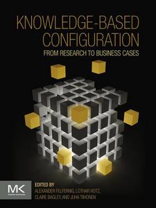 Ebook in inglese Knowledge-based Configuration Bagley, Claire , Felfernig, Alexander , Hotz, Lothar , Tiihonen, Juha