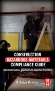 Foto Cover di Construction Hazardous Materials Compliance Guide, Ebook inglese di R. Dodge Woodson, edito da Elsevier Science