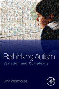 Rethinking Autism: Variation and Complexity - Lynn Waterhouse - cover