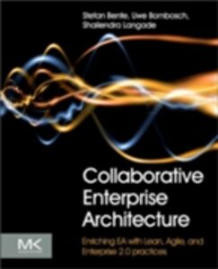 Ebook in inglese Collaborative Enterprise Architecture Bente, Stefan , Bombosch, Uwe , Langade, Shailendra