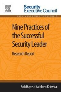 Ebook in inglese Nine Practices of the Successful Security Leader Hayes, Bob , Kotwica, Kathleen