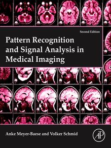 Foto Cover di Pattern Recognition and Signal Analysis in Medical Imaging, Ebook inglese di Anke Meyer-Baese,Volker J. Schmid, edito da Elsevier Science