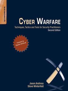 Foto Cover di Cyber Warfare, Ebook inglese di Jason Andress,Steve Winterfeld, edito da Elsevier Science