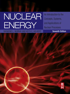 Foto Cover di Nuclear Energy, Ebook inglese di Keith E. Holbert,Raymond Murray, edito da Elsevier Science