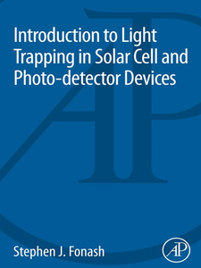 Ebook in inglese Introduction to Light Trapping in Solar Cell and Photo-detector Devices Fonash, Stephen