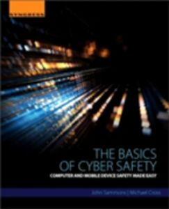 Foto Cover di Basics of Cyber Safety, Ebook inglese di Michael Cross,John Sammons, edito da Elsevier Science