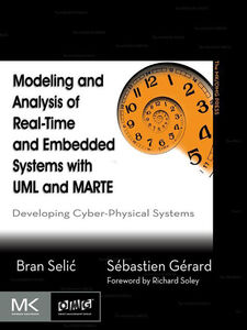 Ebook in inglese Modeling and Analysis of Real-Time and Embedded Systems with UML and MARTE Gerard, Sebastien , Selic, Bran