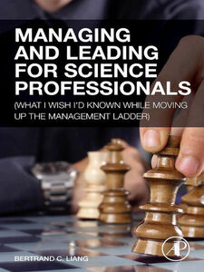 Foto Cover di Managing and Leading for Science Professionals, Ebook inglese di Bertrand C. Liang, edito da Elsevier Science