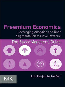 Foto Cover di Freemium Economics, Ebook inglese di Eric Benjamin Seufert, edito da Elsevier Science