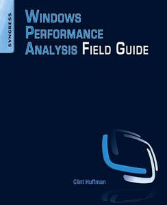 Windows Performance Analysis Field Guide - Clint Huffman - cover