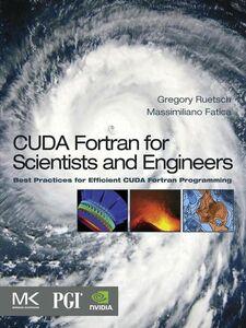 Foto Cover di CUDA Fortran for Scientists and Engineers, Ebook inglese di Massimiliano Fatica,Gregory Ruetsch, edito da Elsevier Science