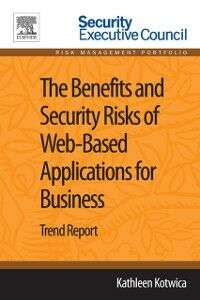 Ebook in inglese Benefits and Security Risks of Web-Based Applications for Business Kotwica, Kathleen