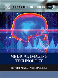 Ebook in inglese Medical Imaging Technology Mikla, Victor I. , Mikla, Victor V.