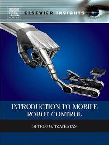 Foto Cover di Introduction to Mobile Robot Control, Ebook inglese di Spyros G Tzafestas, edito da Elsevier Science