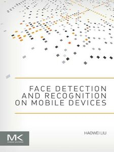 Ebook in inglese Face Detection and Recognition on Mobile Devices Liu, Haowei