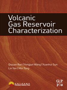 Ebook in inglese Volcanic Gas Reservoir Characterization Ran, Qiquan , Sun, Yuanhui , Tong, Min , Wang, Yongjun
