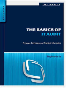Foto Cover di The Basics of IT Audit, Ebook inglese di Stephen D. Gantz, edito da Elsevier Science