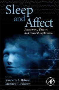 Sleep and Affect: Assessment, Theory, and Clinical Implications - cover