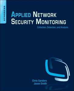 Applied Network Security Monitoring: Collection, Detection, and Analysis - Chris Sanders,Jason Smith,Liam Randall - cover