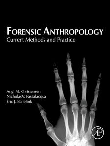 Ebook in inglese Forensic Anthropology Bartelink, Eric J. , Christensen, Angi M. , Passalacqua, Nicholas V.