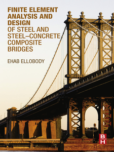 Ebook in inglese Finite Element Analysis and Design of Steel and Steel–Concrete Composite Bridges Ellobody, Ehab