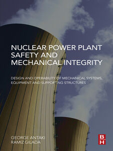 Ebook in inglese Nuclear Power Plant Safety and Mechanical Integrity Antaki, George , Gilada, Ramiz