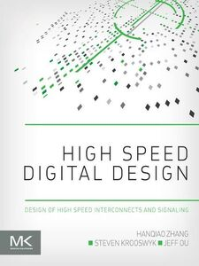 Ebook in inglese High Speed Digital Design Krooswyk, Steven , Ou, Jeffrey , Zhang, Hanqiao