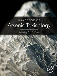 Foto Cover di Handbook of Arsenic Toxicology, Ebook inglese di Swaran Jeet Singh Flora, edito da Elsevier Science