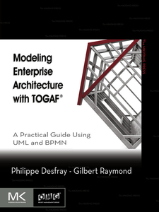 Ebook in inglese Modeling Enterprise Architecture with TOGAF Desfray, Philippe , Raymond, Gilbert