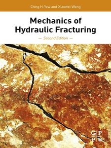 Ebook in inglese Mechanics of Hydraulic Fracturing Weng, Xiaowei , Yew, Ching H.