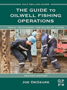 Ebook in inglese The Guide to Oilwell Fishing Operations DeGeare, Joe P.
