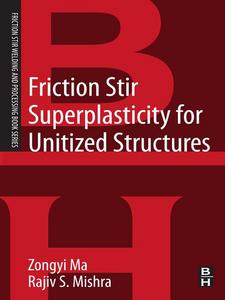 Ebook in inglese Friction Stir Superplasticity for Unitized Structures Ma, Zongyi , Mishra, Rajiv S.