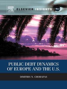 Ebook in inglese Public Debt Dynamics of Europe and the U.S. Chorafas, Dimitris N.