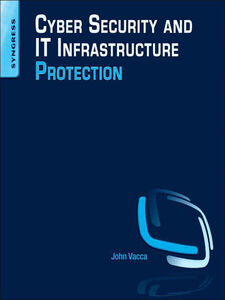 Foto Cover di Cyber Security and IT Infrastructure Protection, Ebook inglese di John R. Vacca, edito da Elsevier Science