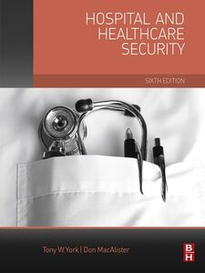 Ebook in inglese Hospital and Healthcare Security MacAlister, Don , York, Tony W