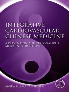 Ebook in inglese Integrative Cardiovascular Chinese Medicine Al-Shura, Anika Niambi